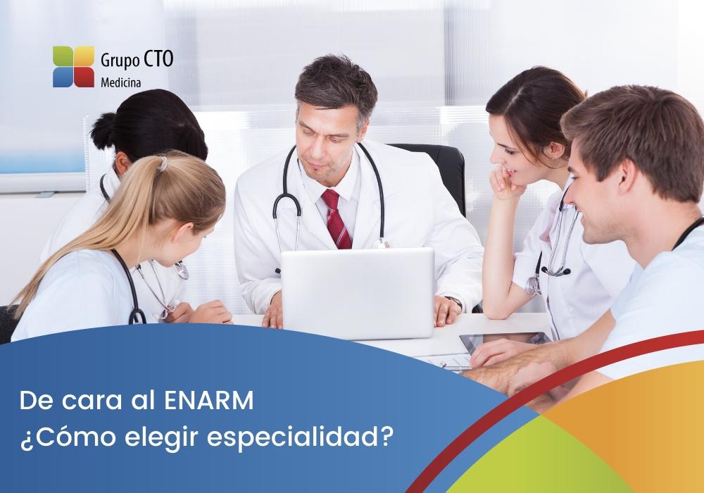 De cara al ENARM ¿Cómo elegir especialidad?